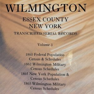 Town of Wilmington Essex County New York transcribed and indexed Serial records of the1860 federal and 1865 state census