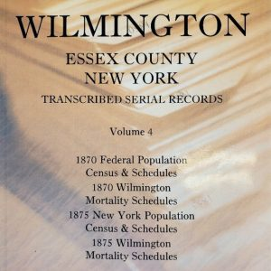 Town of Wilmington Essex County New York transcribed and indexed Serial records for the 1870 federal and 1875 state census