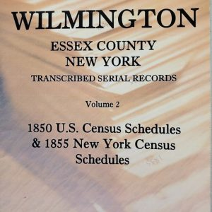 Town of Wilmington Essex County New York transcribed and indexed Serial records of 1850 federal and 1855 state census.