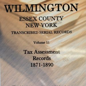 Town of Wilmington Essex County New York transcribed and indexed Serial Tax assessment records 1871-1890