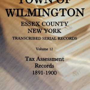 Town of Wilmington Essex County New York transcribed and indexed Serial Tax assessment records 1891-1900