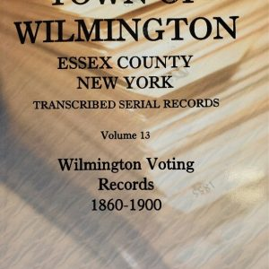 Town of Wilmington Essex County New York transcribed and indexed Serial Voting Records 1860-1900