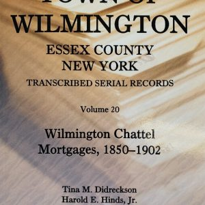 Town of Wilmington Essex County New York transcribed and indexed Serial Records for Chattel Mortgages 1850-1902