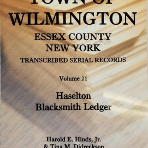 Town of Wilmington Essex County New York transcribed and indexed Serial Records for the Haselton Blacksmith Ledger